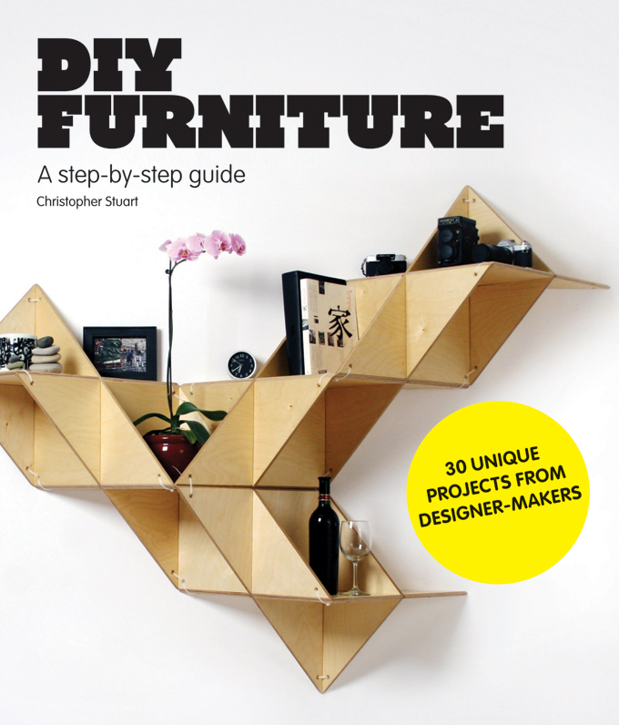 DIY furniture : Le guide qui vous expliquer comment fabriquer vos meubles étape par étape - Christopher Stuart et Laurence King